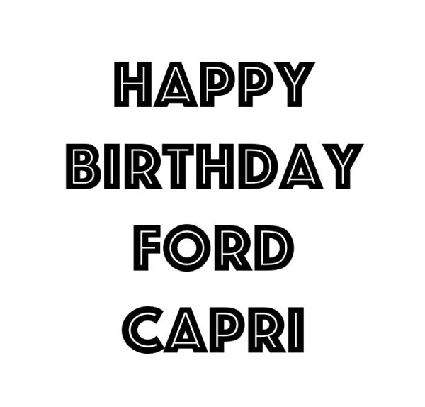 Happy Birthday Ford Capri